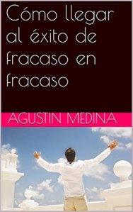 el fracaso de Agustin medina es no contratar un corrector de estilo para sus libros