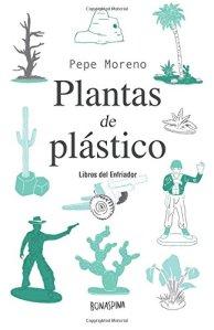 Plantas de plástico, Pepe Moreno